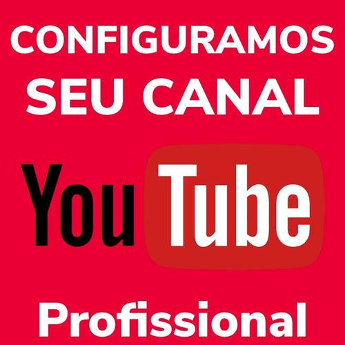canal do youtube criação e configuração profissional