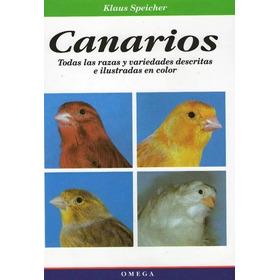 Canarios, Todas Las Razas Y Variedades - Speicher