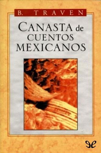canasta de cuentos mexicanos - b. traven