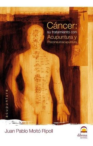 cáncer - su tratamiento con acupuntura, ripoll, dilema