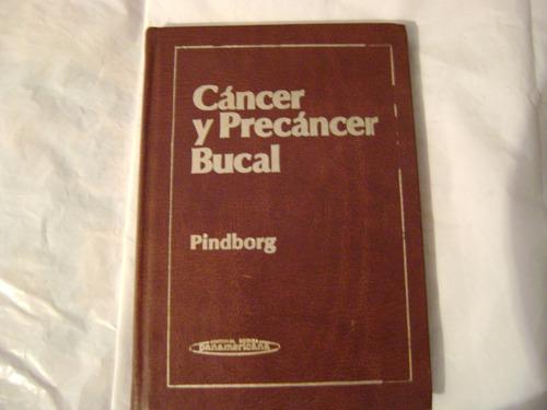 cáncer y precáncer bucal. pindborg. 1981.