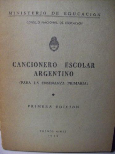 cancionero escolar argentino primera edición año 1949