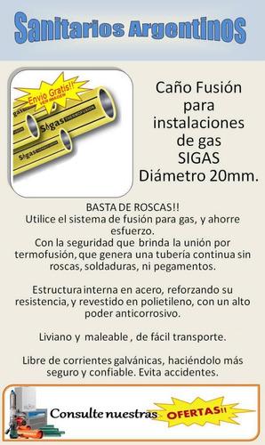 caño tubo sigas fusión gas 20 x 4 mts super oferta!! envios