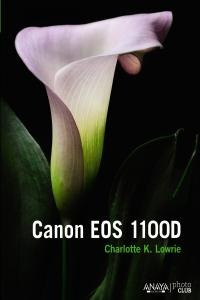 canon eos 1100d (photoclub); charlotte k. lowri envío gratis