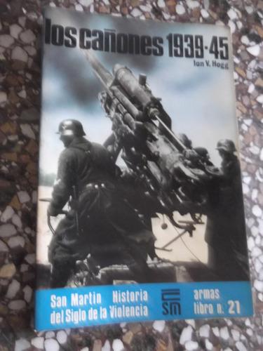 cañones 1939-45 armas 21 macintyre ed san martin 2a guerra