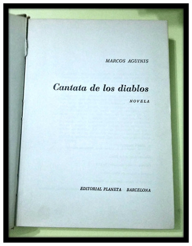 cantata de los diablos  marcos aguinis. 1era edición