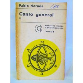 Canto General 2 Por Pablo Neruda Ed. Losada