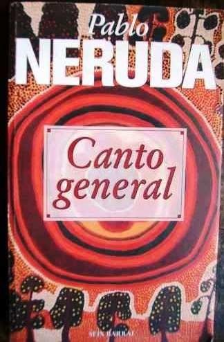 canto general - pablo neruda - poesía - seix barral - 1997