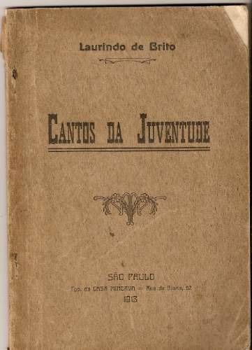 cantos da juventude- laurindo de brito- 1 edição - 1913