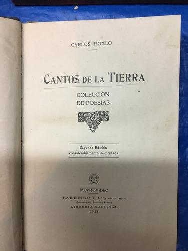 cantos de la tierra, carlos roxlo, 1914, 465 pag, barreiro