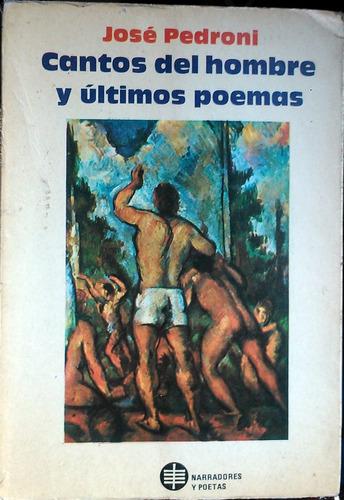 cantos del hombre y ultimos poemas -jose pedroni