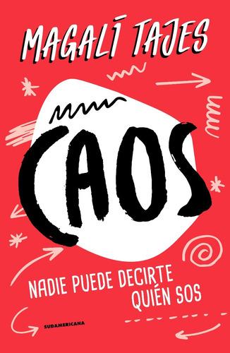 caos - magalí tajes - ed. sudamericana