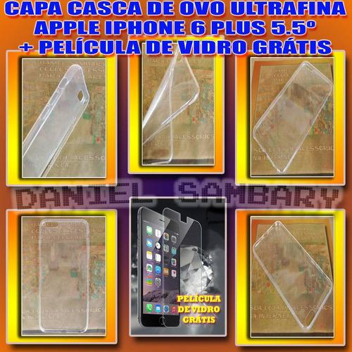 capa case iphone 6 plus 5.5 casca ovo transparente+pel vidro