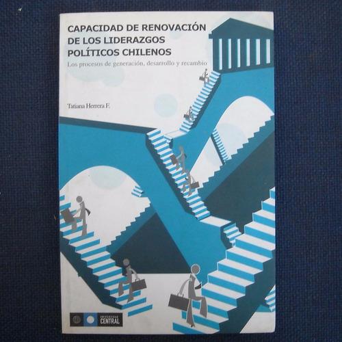 capacidad de renovacion de los liderazgos politicos chilenos