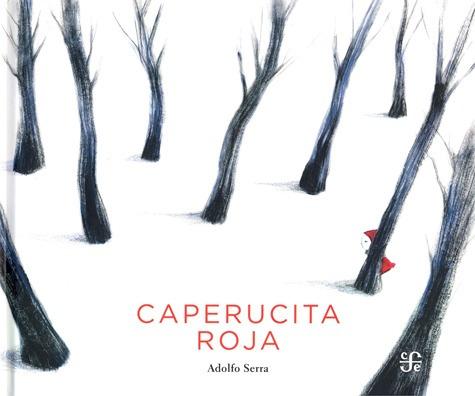 caperucita roja - ilustrado, adolfo serra, ed fce