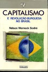 capitalismo e revolução burguesa no brasil, nelson werneck