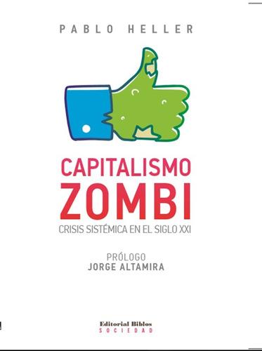 capitalismo zombi - pablo heller