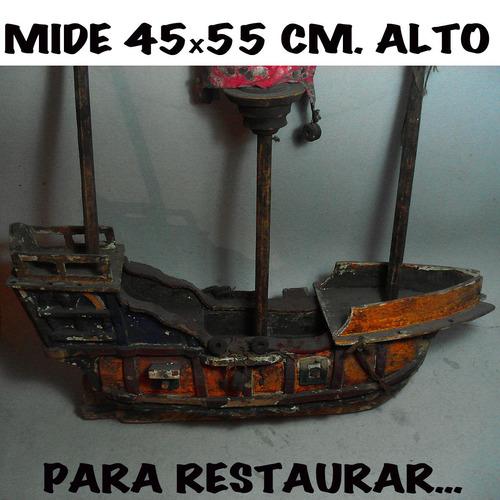 carabela a escala artesanía antigua para restaurar,45x55 cm.