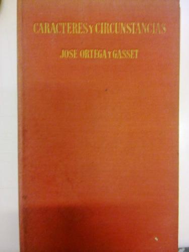 caracteres y circunstancias - ortega y gasset - 1957