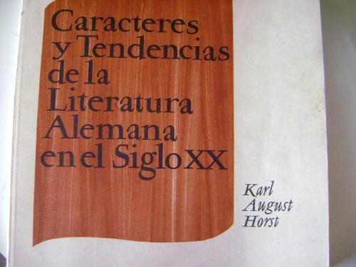 caracteres y tendencias de la literatura alemana (siglo xx)
