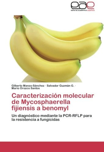 caracterización molecular de mycosphaerella fijiensis a ben