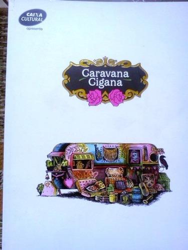 caravana cigana 2013 cultural org joao candido zacharias