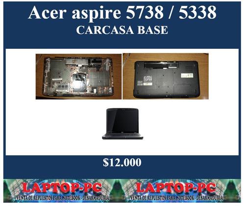 carcasa base  acer aspire 5738 / 5338