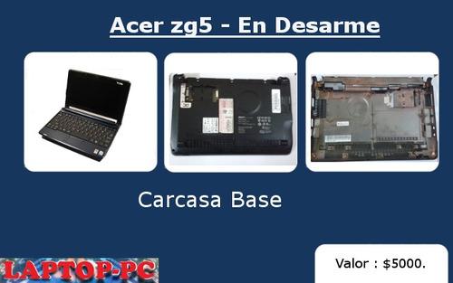 carcasa base acer zg5