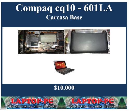 carcasa base compaq cq10 - 601la
