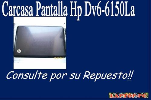carcasa pantalla  hp dv6-6150la