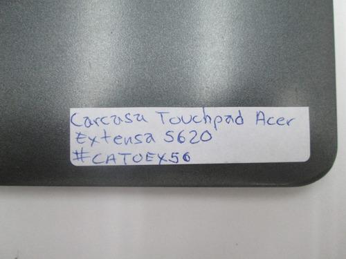 carcasa touchpad acer extensa 5620