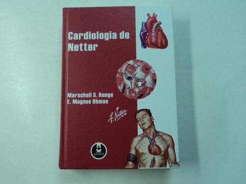 cardiologia de netter -  runge / ohman - artmed 2006