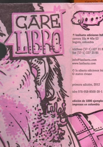 care libro, la silueta ed. colombia, 2012, 32p. 16x11.5 cm