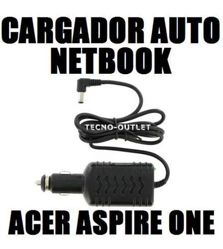 cargador auto acer aspire one a110 a150 d150 d250 531 751
