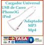 Adaptador Cargador Carro Usb Ipod Iphone Mp3 Mp4 Nokia Galax