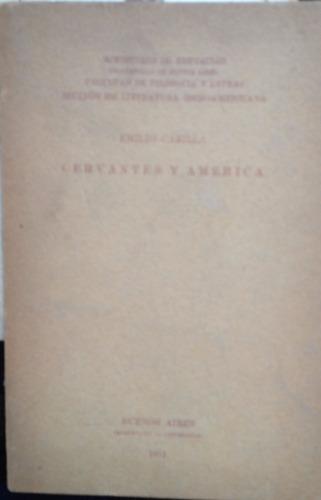 carilla, emilio - cervantes y america, imprenta de la univer