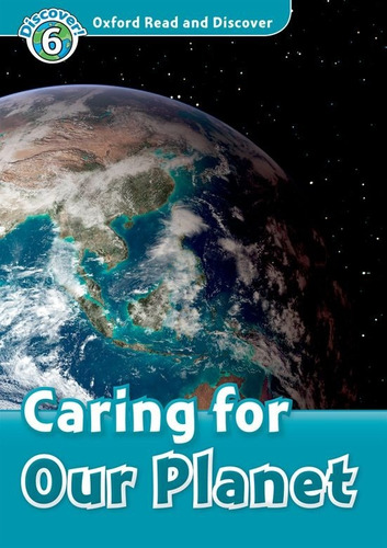 caring for our planet - 6 - oxford read and discover sin cd