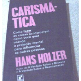 Carismática, De Hans Holzer