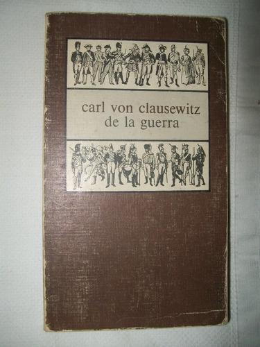 carl von clausewitz - de la guerra