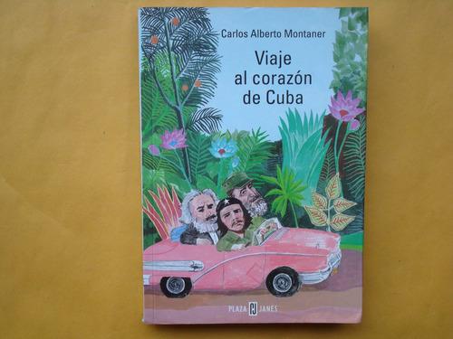 carlos alberto montaner, viaje al corazón de cuba, plaza y j
