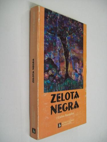 carlos baraldini  zelota negra - novela