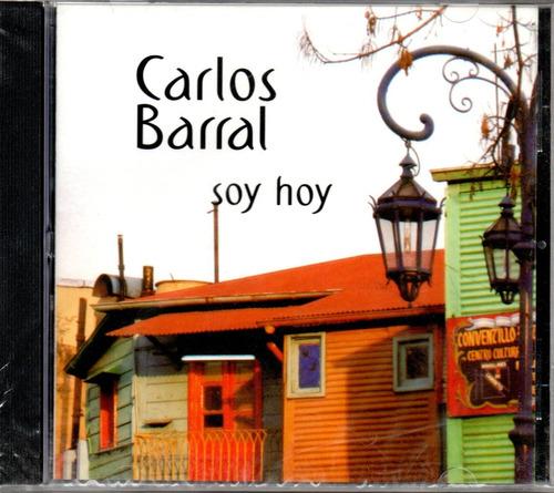 carlos barral / soy hoy