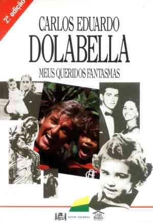 carlos eduardo dolabella - meus queridos fantasmas - 1990