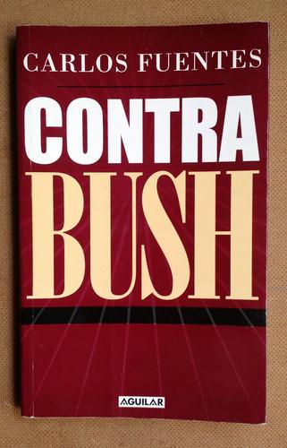 carlos fuentes - contra bush