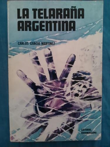 carlos garcía martínez. la telaraña argentina
