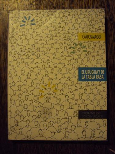 carlos maggi el uruguay de la tabla rasa