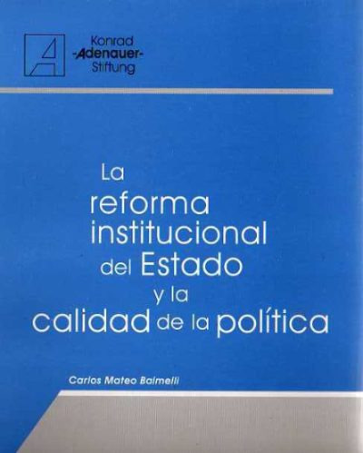 carlos mateo balmelli - la reforma institucional del estado