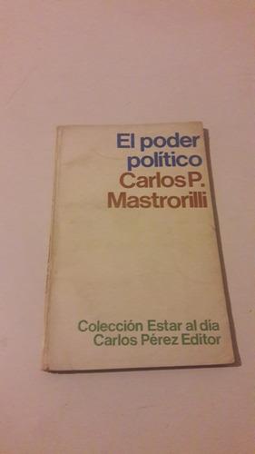 carlos p. mastrorilli - el poder político