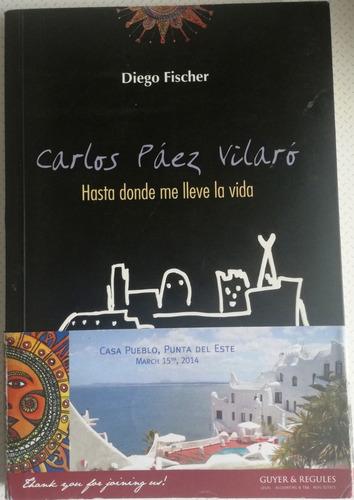 carlos páez vilaró - hasta donde me lleve la vida