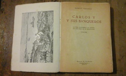 carlos v y sus banqueros 1516-1556, carrade primera edición